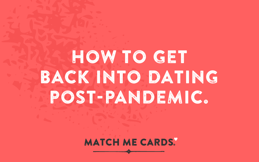 How to get back into dating